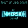 shut up and drive [an immersion playlist]