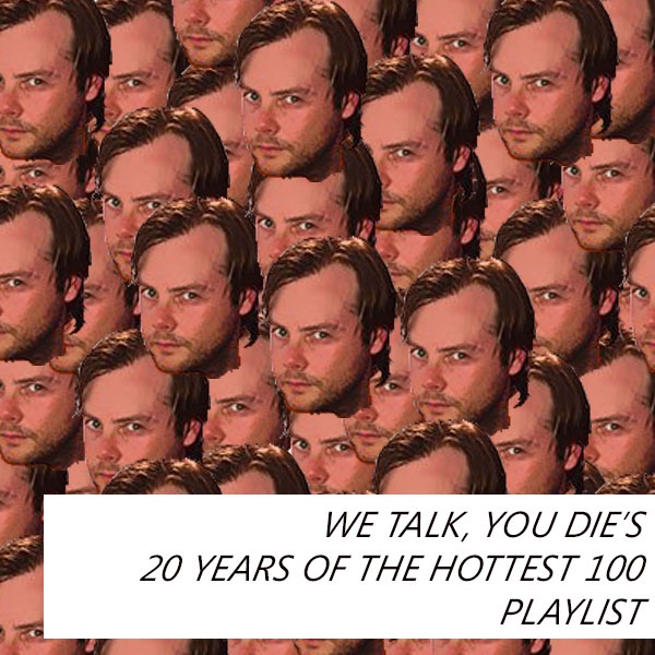 WTYD's 20 Years Of The Hottest 100 Playlist
