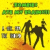 Zombies Ate My Brains!!!
