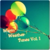 Warm Weather Tunes Vol. 1