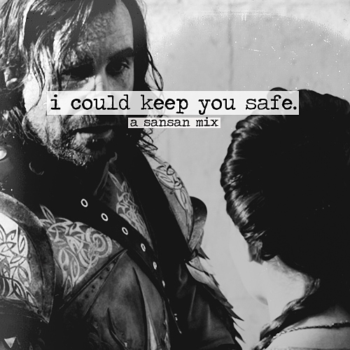 i could keep you safe.