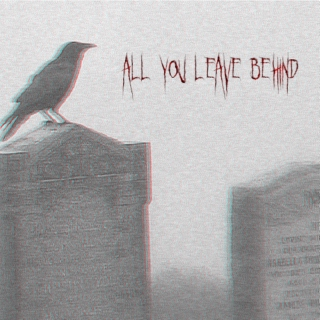 All You Leave Behind