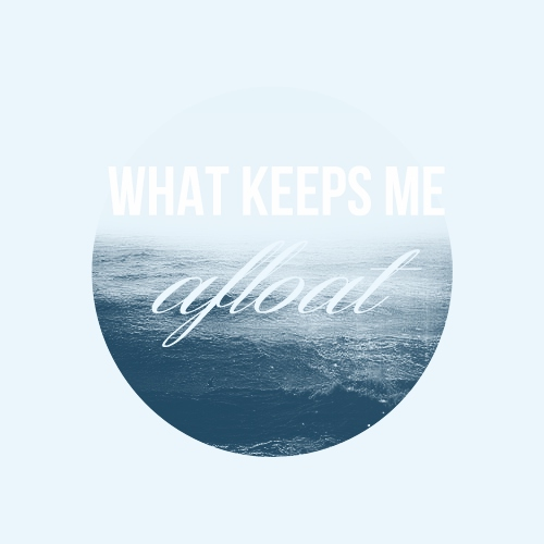 what keeps me afloat
