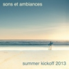 sons et ambiances ~ summer kick off 2013