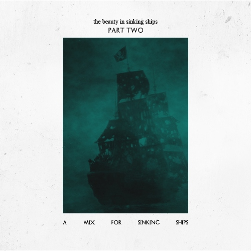The Beauty In Sinking Ships - Part Two