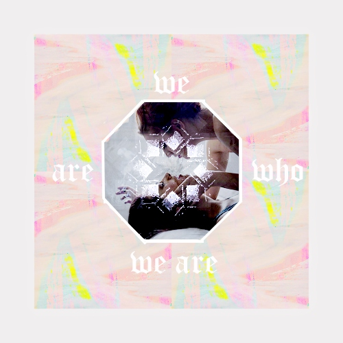 ≡ we are who we are