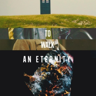 to walk an eternity