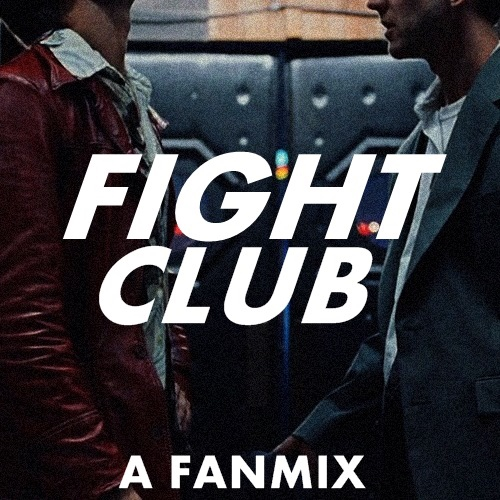 Fight Club: A Fanmix