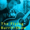 The Flying Burrit-Show Bob Dylan Birthday Special!