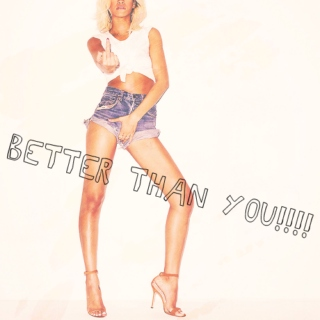 better than you!!!!