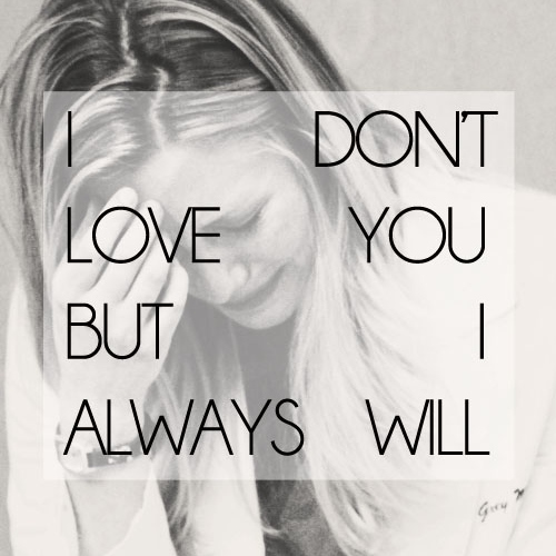 8tracks Radio I Dont Love You But I Always Will 20 Songs