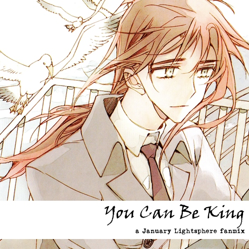You Can Be King