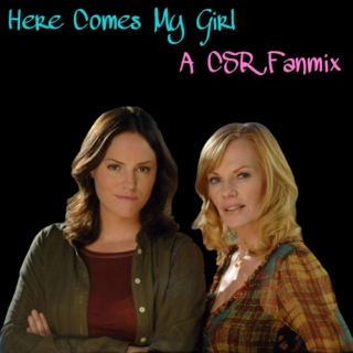 Here Comes My Girl - A CSR Fanmix