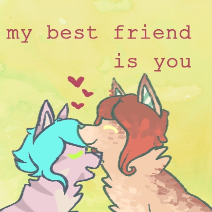 my best friend is you