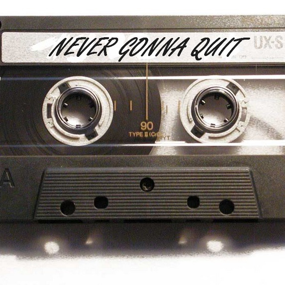 Never Gonna Quit