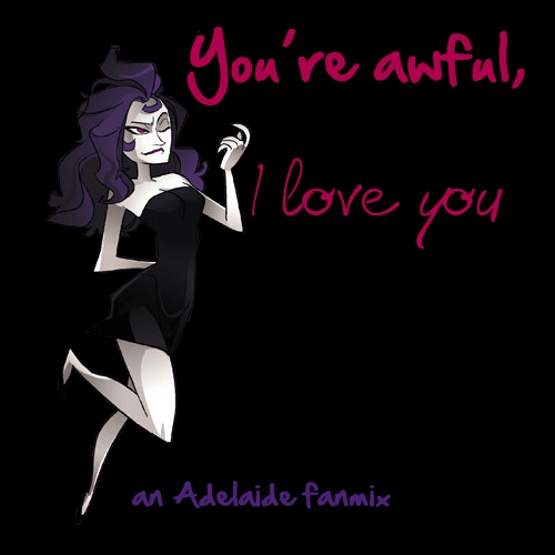 you're awful, i love you