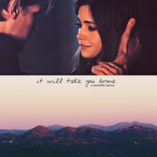 It Will Take You Home // A Whoffule Fanmix