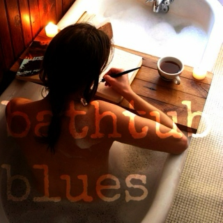 bathtub blues