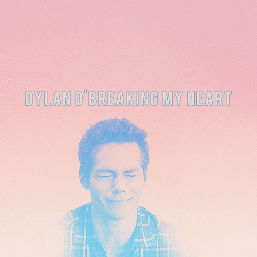 dylan o'breaking my heart