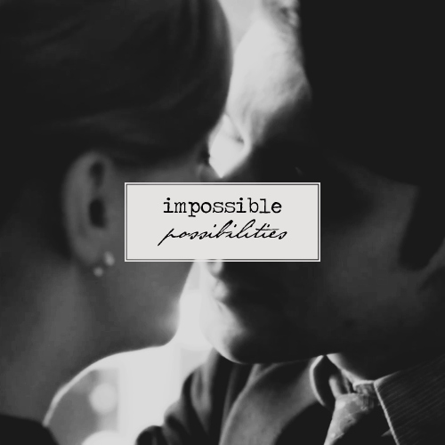 impossible possibilities.