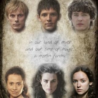 in our land of myth and our time of magic; a merlin fanmix