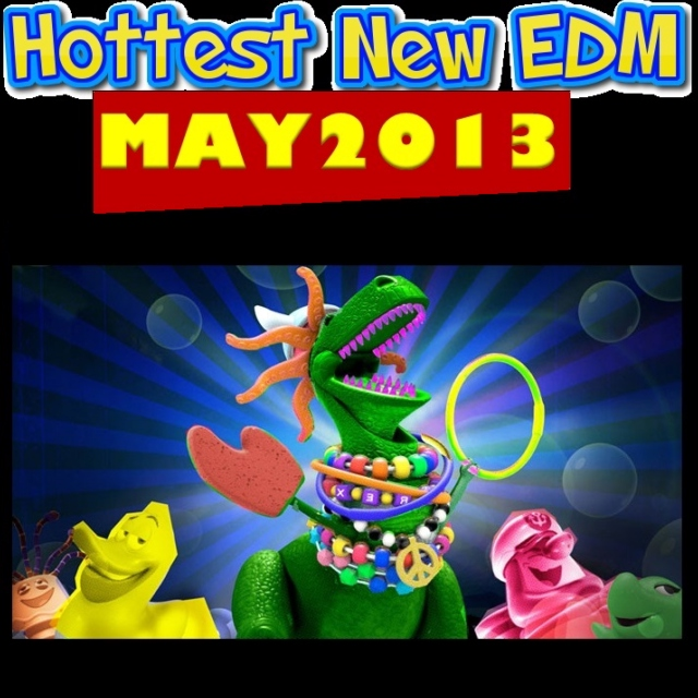 Hottest New EDM May 2013