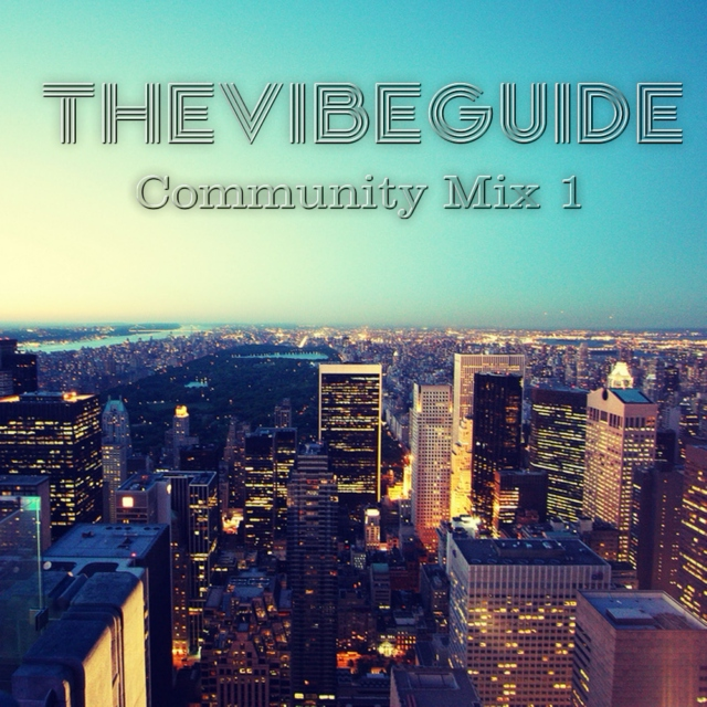 THE VIBE GUIDE's Community Mix 1: Favorite Remixes