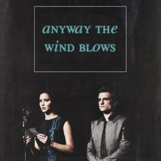 anyway the wind blows