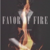 favor of fire; or, how to stay yourself