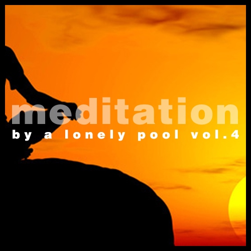 Meditation By A Lonely Pool Vol.4