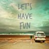 Let's Have Fun