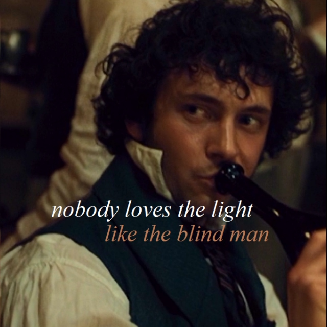 nobody loves the light like the blind man