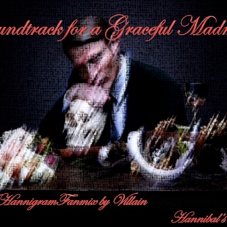 Soundtrack for a Graceful Madman (Hannibal)