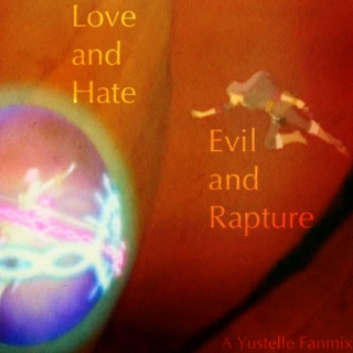 Love and Hate, Evil and Rapture