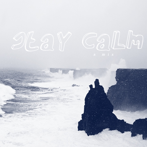 stay calm ♡ ♡