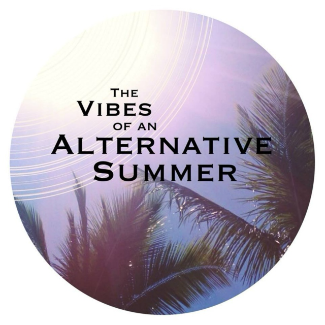 The Vibes of an Alternative Summer