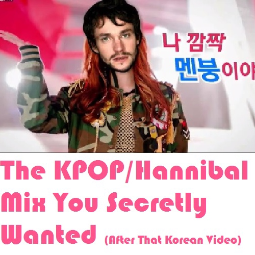 The KPOP/Hannibal Mix You Secretly Wanted