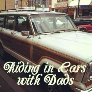 Riding in Cars with Dads
