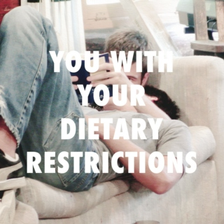 you with your dietary restrictions