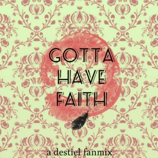 gotta have faith