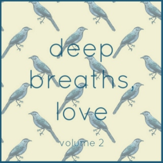 Deep Breaths, Love (Vol. 2)