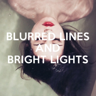 blurred lines and bright lights.