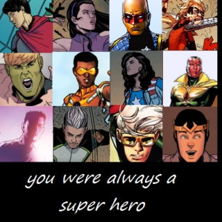 you were always a super hero - a young avengers mix