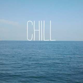 ♪ chill vibes ♪