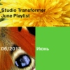 Studio Transformer June playlist
