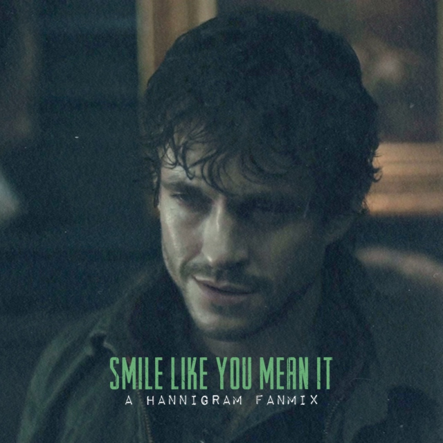 Smile Like You Mean It - a Hannigram Fanmix