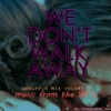 We Don't Walk Away: Whoufflé Mix Vol. 3 Music from the 90's