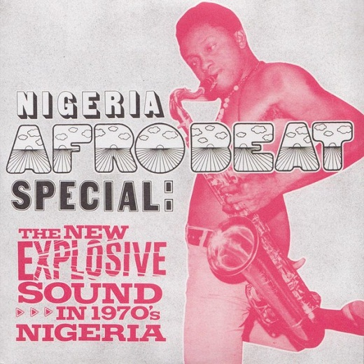 Nigeria Afrobeat Special The New Explosive Sound