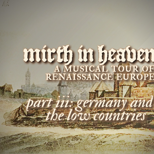 mirth in heaven part 3: germany and the low countries