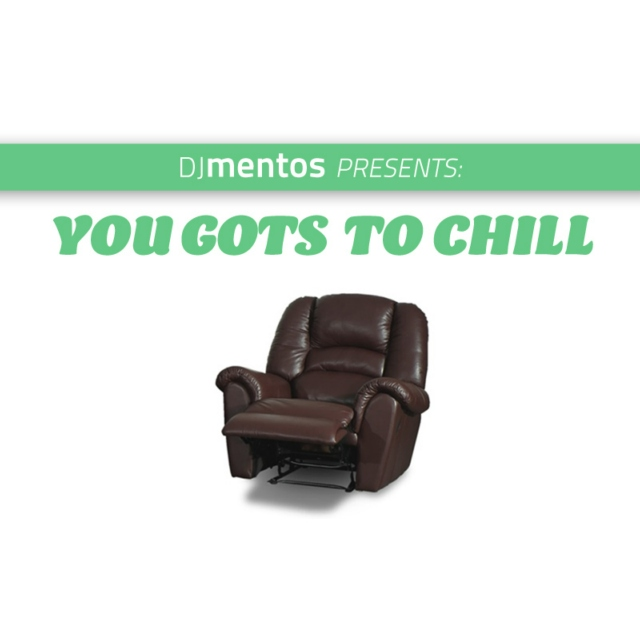 You Gots to Chill Volume 1